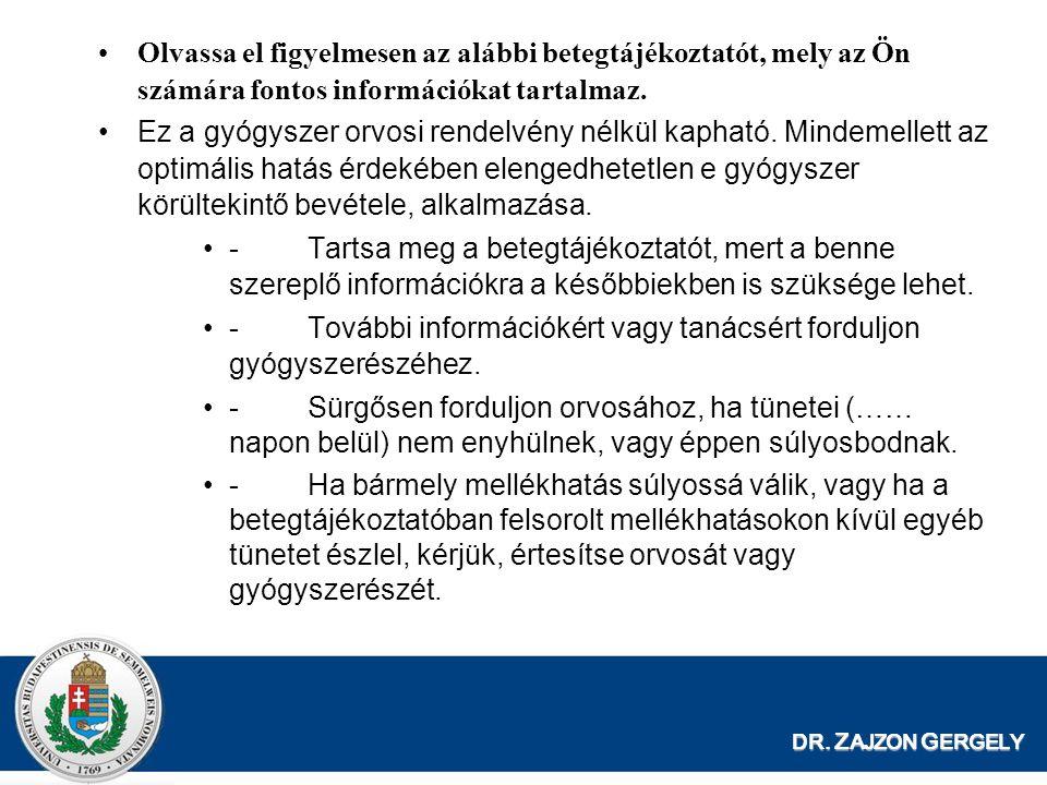 DR. Z AJZON G ERGELY Olvassa el figyelmesen az alábbi betegtájékoztatót, mely az Ön számára fontos információkat tartalmaz. Ez a gyógyszer orvosi rend