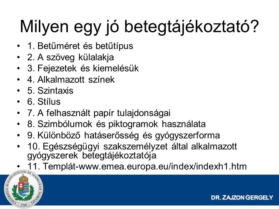 DR. Z AJZON G ERGELY Milyen egy jó betegtájékoztató? 1. Betűméret és betűtípus 2. A szöveg külalakja 3. Fejezetek és kiemelésük 4. Alkalmazott színek