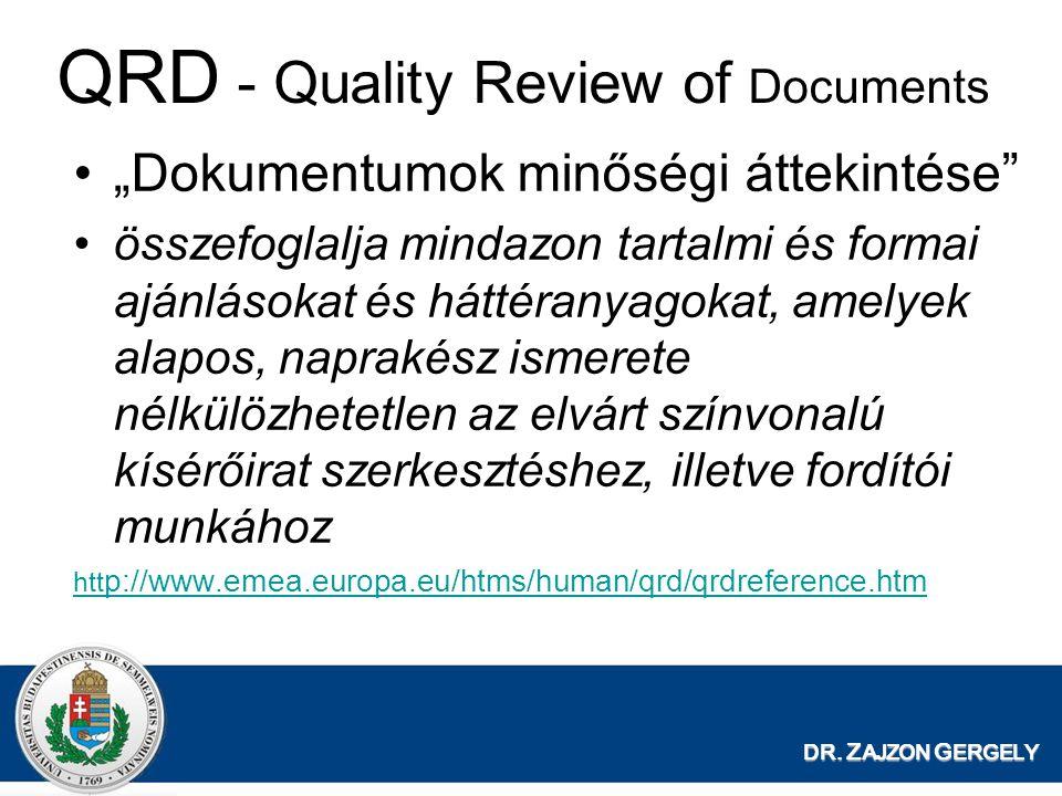 """DR. Z AJZON G ERGELY QRD - Quality Review of Documents """"Dokumentumok minőségi áttekintése"""" összefoglalja mindazon tartalmi és formai ajánlásokat és há"""