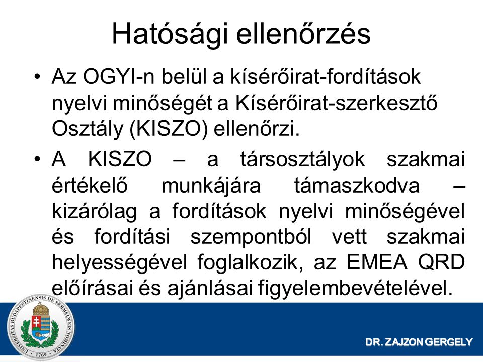 Az OGYI-n belül a kísérőirat-fordítások nyelvi minőségét a Kísérőirat-szerkesztő Osztály (KISZO) ellenőrzi. A KISZO – a társosztályok szakmai értékelő
