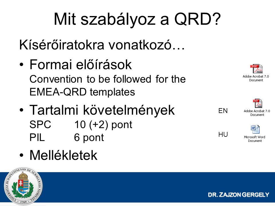 DR. Z AJZON G ERGELY Kísérőiratokra vonatkozó… Formai előírások Convention to be followed for the EMEA-QRD templates Tartalmi követelmények SPC10 (+2)