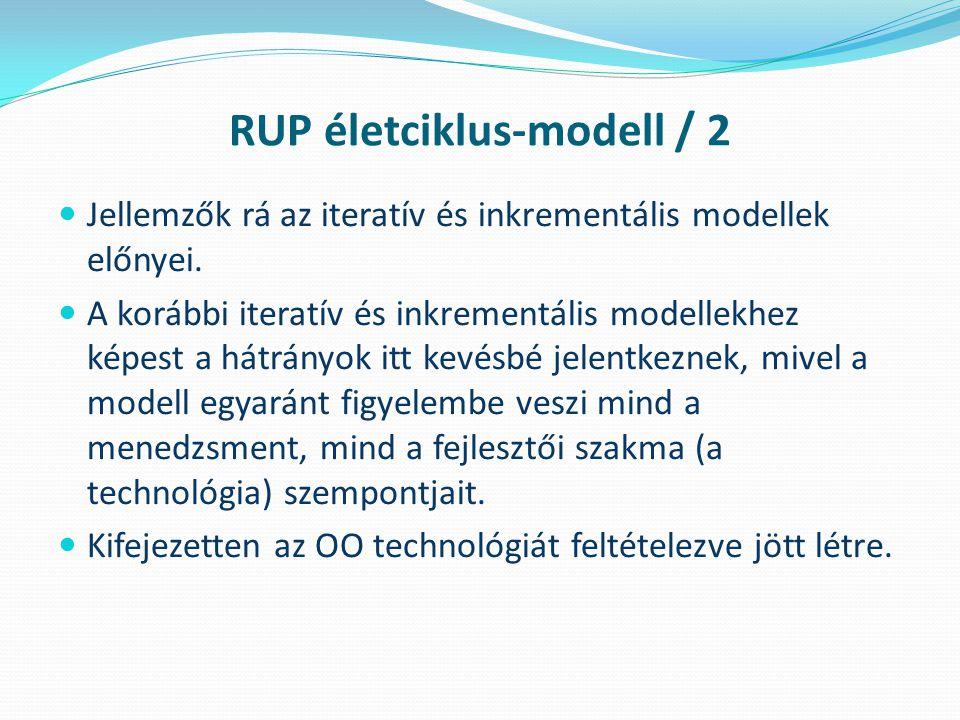 RUP életciklus-modell / 2 Jellemzők rá az iteratív és inkrementális modellek előnyei.