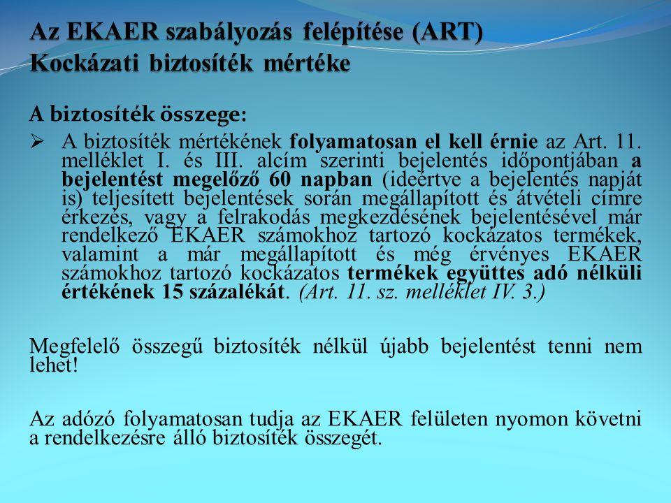 A biztosíték összege:  А biztosíték mértékének folyamatosan el kell érnie az Art. 11. melléklet I. és III. alcím szerinti bejelentés időpontjában а b