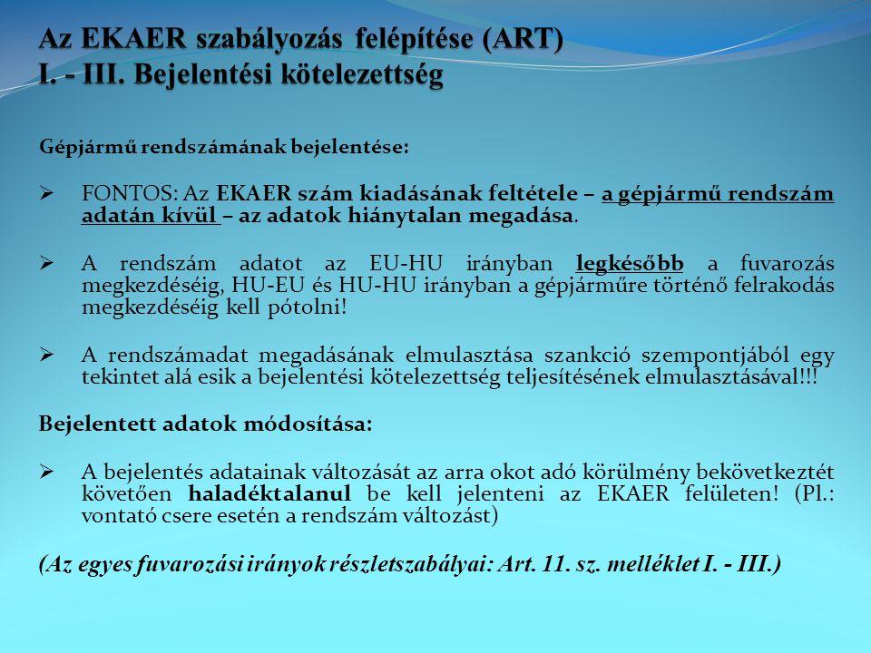 Gépjármű rendszámának bejelentése:  FONTOS: Az EKAER szám kiadásának feltétele – a gépjármű rendszám adatán kívül – az adatok hiánytalan megadása. 