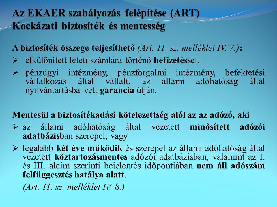A biztosíték összege teljesíthető (Art. 11. sz. melléklet IV. 7.):  elkülönített letéti számlára történő befizetéssel,  pénzügyi intézmény, pénzforg