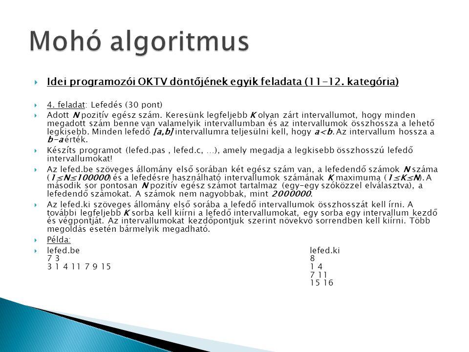  Idei programozói OKTV döntőjének egyik feladata (11-12. kategória)  4. feladat: Lefedés (30 pont)  Adott N pozitív egész szám. Keresünk legfeljebb
