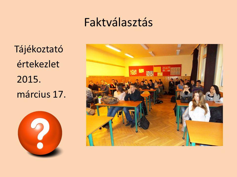 Faktválasztás Tájékoztató értekezlet 2015. március 17.