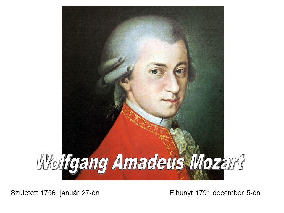 Született 1756. január 27-énElhunyt 1791.december 5-én