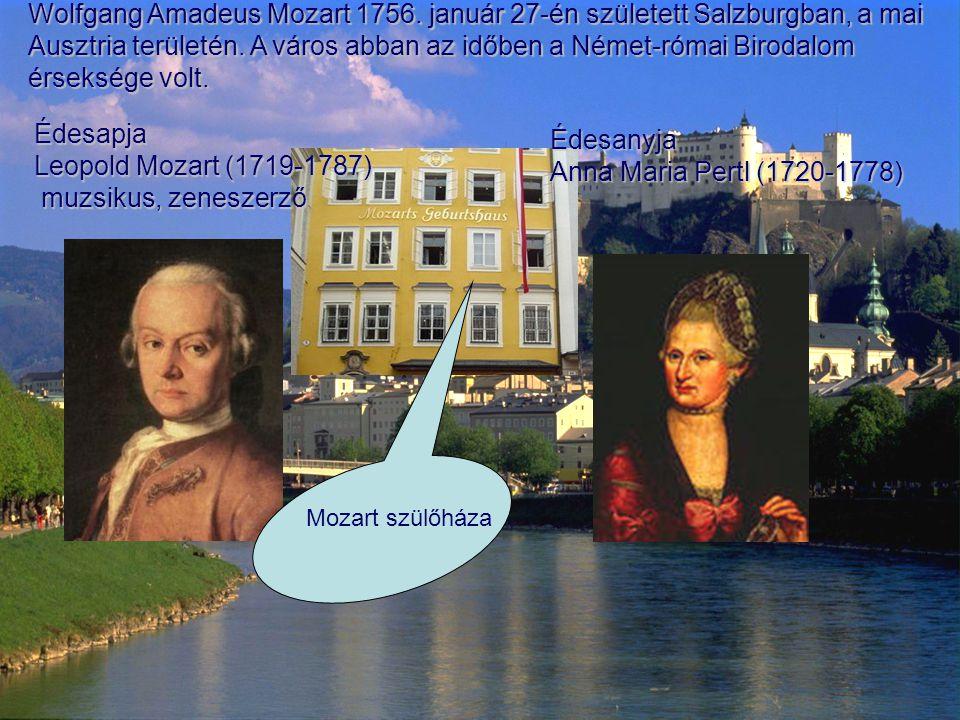 Wolfgang Amadeus Mozart 1756. január 27-én született Salzburgban, a mai Ausztria területén. A város abban az időben a Német-római Birodalom érseksége