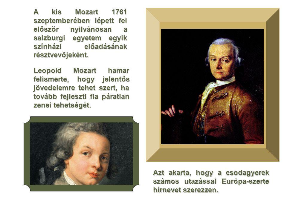 A kis Mozart 1761 szeptemberében lépett fel először nyilvánosan a salzburgi egyetem egyik színházi előadásának résztvevőjeként. Leopold Mozart hamar f