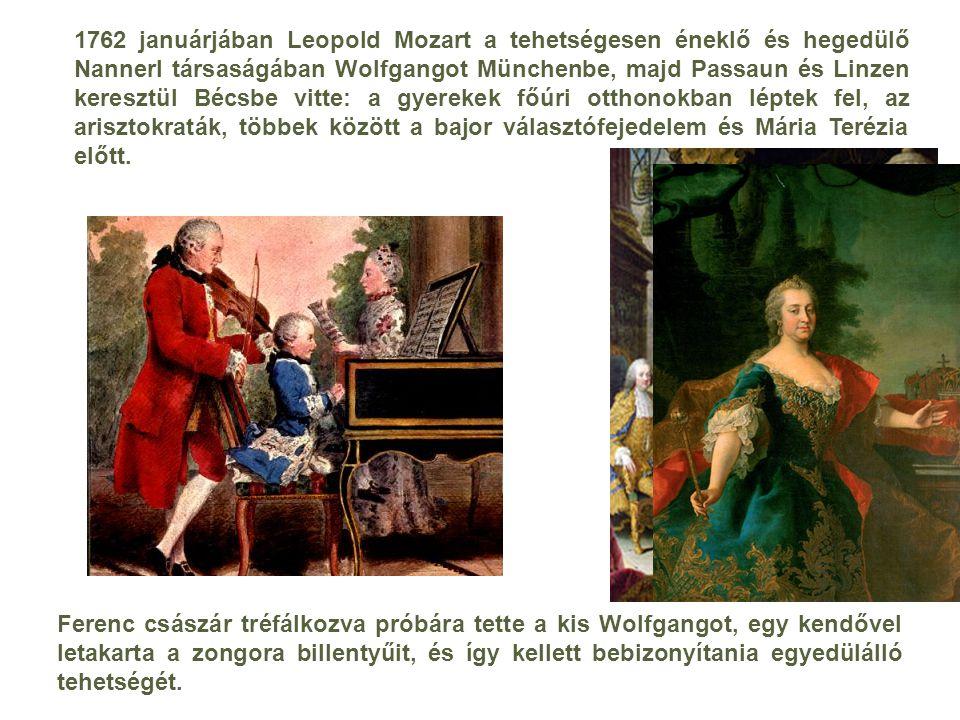 1762 januárjában Leopold Mozart a tehetségesen éneklő és hegedülő Nannerl társaságában Wolfgangot Münchenbe, majd Passaun és Linzen keresztül Bécsbe v