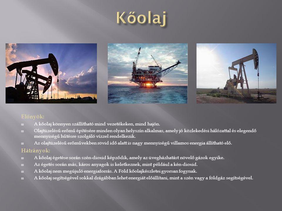 Előnyök :  A földgáz kis tömegű, vezetékeken keresztül egyszerűen szállítható energiahordozó.