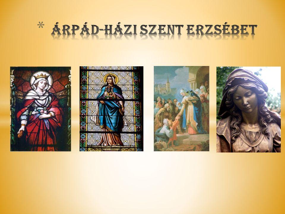 Szent Erzsébet 1207-ben született Sárospatakon.Az öt gyermek közül Erzsébet volt a harmadik.