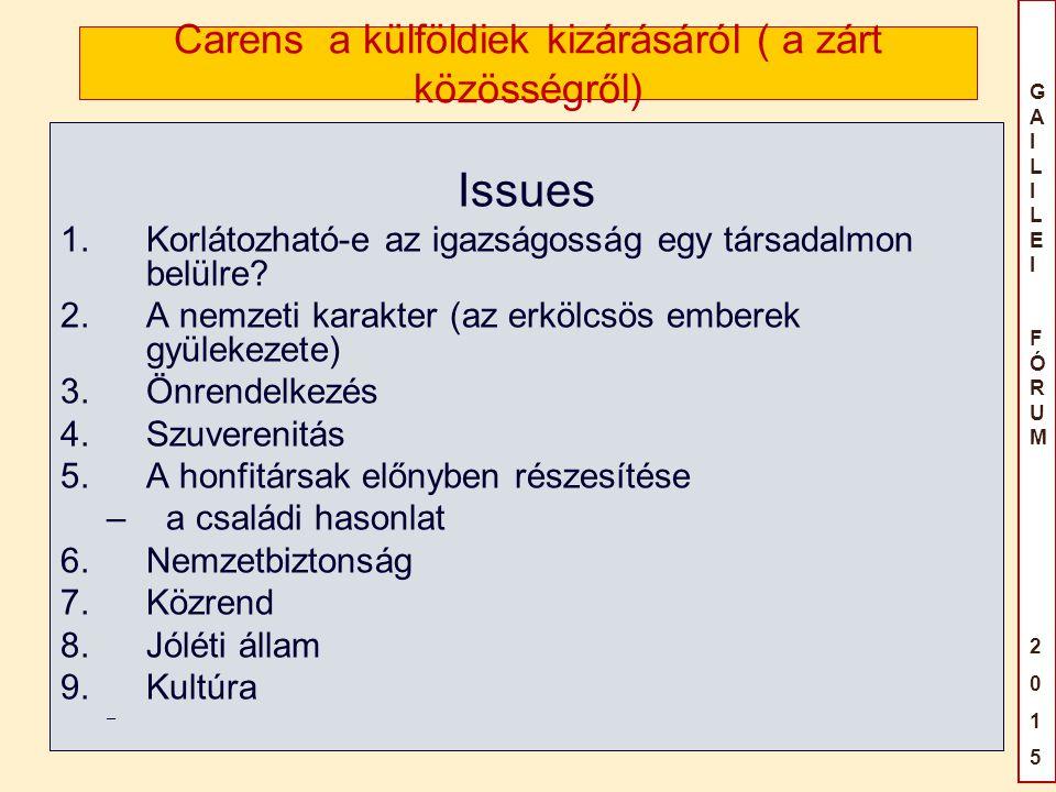 GAILILEIFÓRUM2015GAILILEIFÓRUM2015 Carens a külföldiek kizárásáról ( a zárt közösségről) Issues 1.Korlátozható-e az igazságosság egy társadalmon belülre.