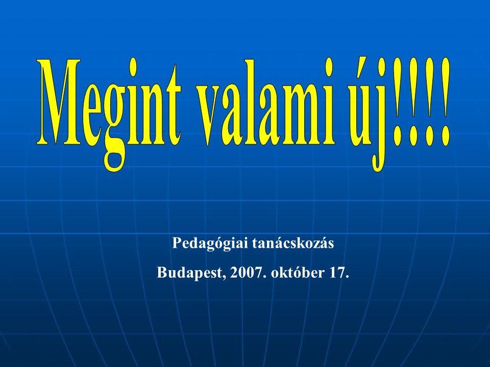 Pedagógiai tanácskozás Budapest, 2007. október 17.