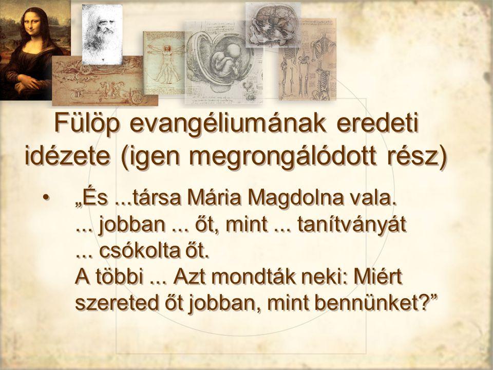 """Fülöp evangéliumának eredeti idézete (igen megrongálódott rész) """"És...társa Mária Magdolna vala...."""