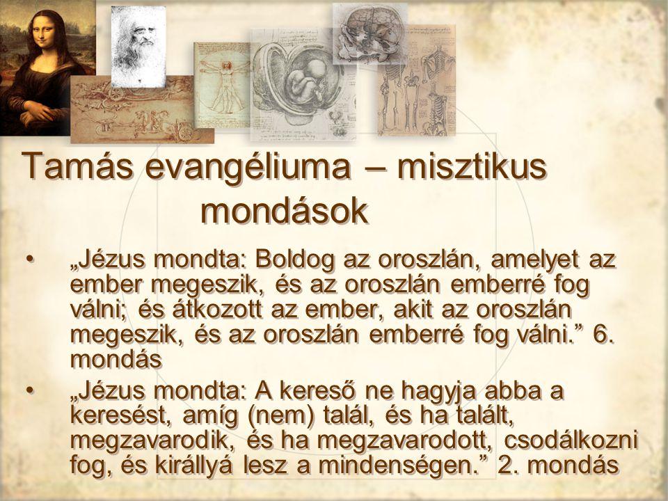 """Tamás evangéliuma – misztikus mondások """"Jézus mondta: Boldog az oroszlán, amelyet az ember megeszik, és az oroszlán emberré fog válni; és átkozott az ember, akit az oroszlán megeszik, és az oroszlán emberré fog válni. 6."""