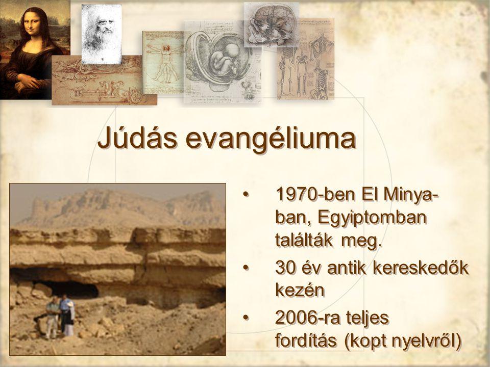 Júdás evangéliuma 1970-ben El Minya- ban, Egyiptomban találták meg.