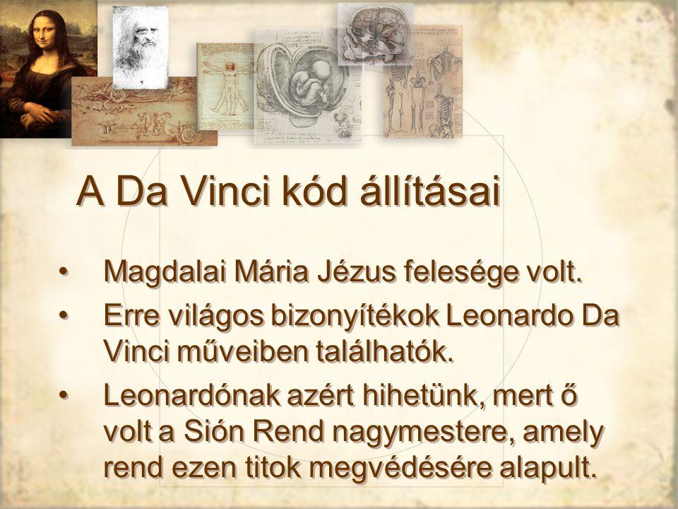 A Da Vinci kód állításai Magdalai Mária Jézus felesége volt.