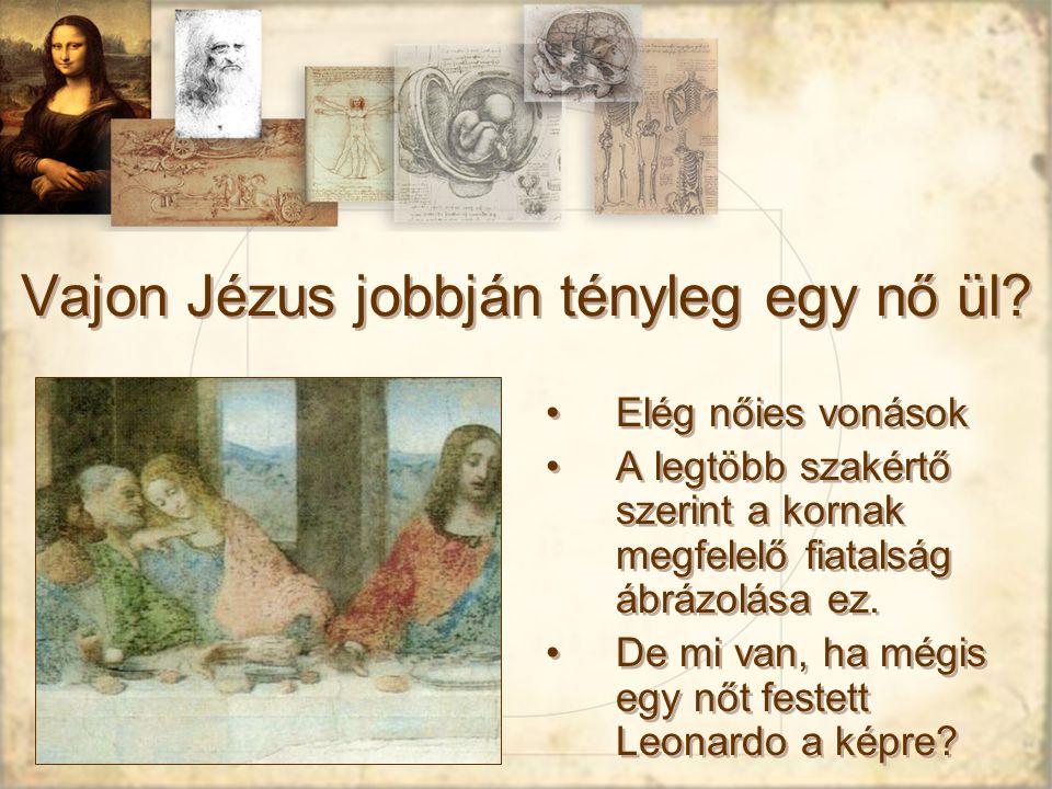 Vajon Jézus jobbján tényleg egy nő ül.