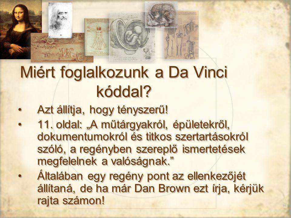 Miért foglalkozunk a Da Vinci kóddal.Azt állítja, hogy tényszerű.
