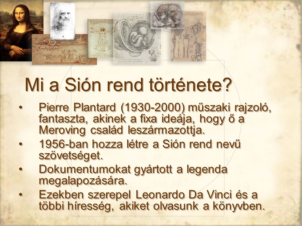 Mi a Sión rend története.