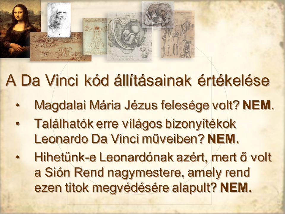 A Da Vinci kód állításainak értékelése Magdalai Mária Jézus felesége volt.