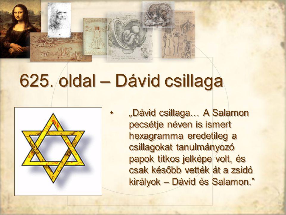 """625. oldal – Dávid csillaga """"Dávid csillaga… A Salamon pecsétje néven is ismert hexagramma eredetileg a csillagokat tanulmányozó papok titkos jelképe"""
