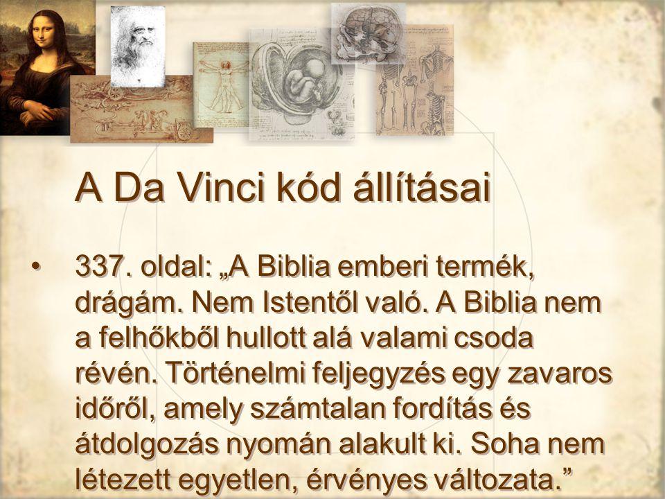 """A Da Vinci kód állításai 337.oldal: """"A Biblia emberi termék, drágám."""