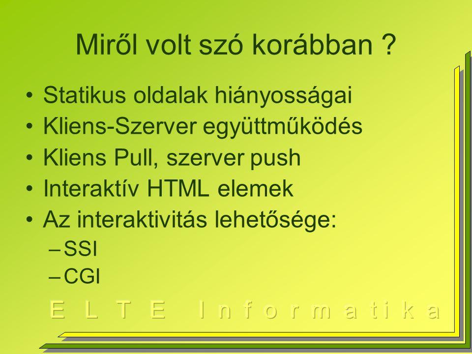 "Window objektum var win=null;// globális objektum Win=window.open(""Url ,név,paraméterek); –Fontosabb paraméterek: menubar=yes, toolbar=yes, location=yes, resizable=yes,status=yes, scrollbars=yes left=100,top=100,height=100,width=100 –Példa: Win= window.open(""alma.html , ""ujablak , width=420,height=230,resizable=yes,scrollbars=yes, status=yes ); Win.close();// ablak bezárása"