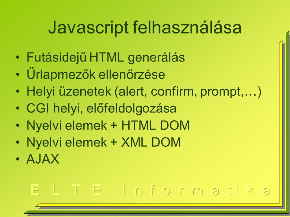 """Javascript beillesztése Tetszőleges helyen <script language=""""javascript1.2 src=""""alma.js > …programszöveg… // megjegyzés /* ez is megjegyzés, csak több soros lehet az ilyen */ Függvénydefiníciók, glob."""