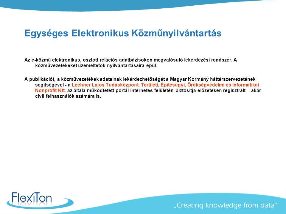 feladata Egységes Elektronikus Közműnyilvántartás feladata Az e-közmű információ szolgáltatása:  helyrajzi szám alapján egy adott földrészlet környezetének közművezetékkel való ellátottságáról és azok elhelyezkedéséről  közművezetékek tulajdonosairól, üzemeltetőiről és szolgáltatói engedélyéről, és azok elérhetőségéről  Tájékoztatás az állami adóhatóság részére a közművezeték-adóra vonatkozóan, az adóbevallást követő utólagos ellenőrzéshez