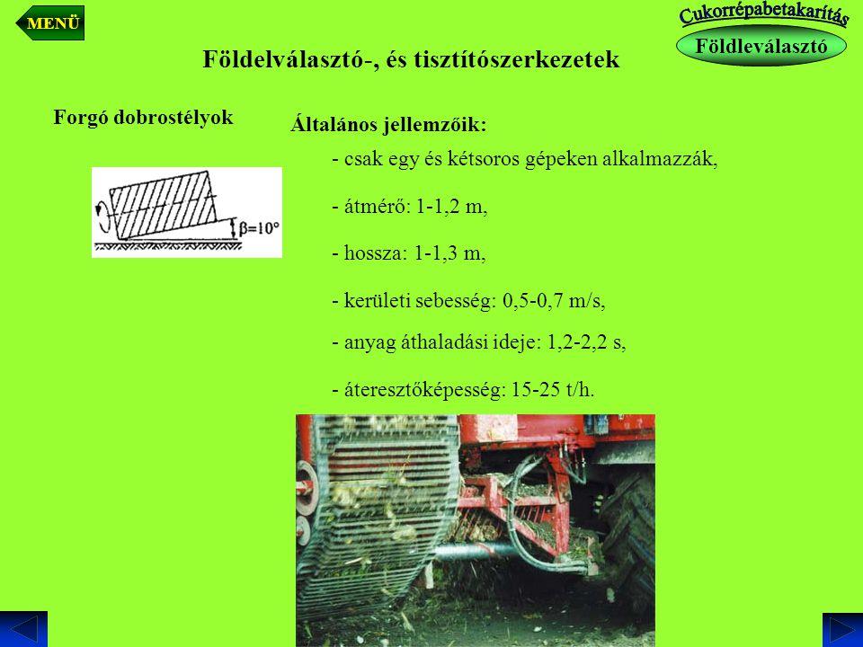 Földelválasztó-, és tisztítószerkezetek Forgó dobrostélyok Általános jellemzőik: - csak egy és kétsoros gépeken alkalmazzák, - átmérő: 1-1,2 m, - hoss