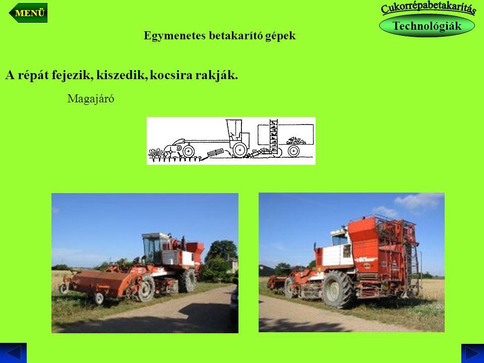 Traktorra szerelt A répát fejezik-kiszedik és rendre rakják Kétmenetes betakarító gépek Technológiák MENÜ