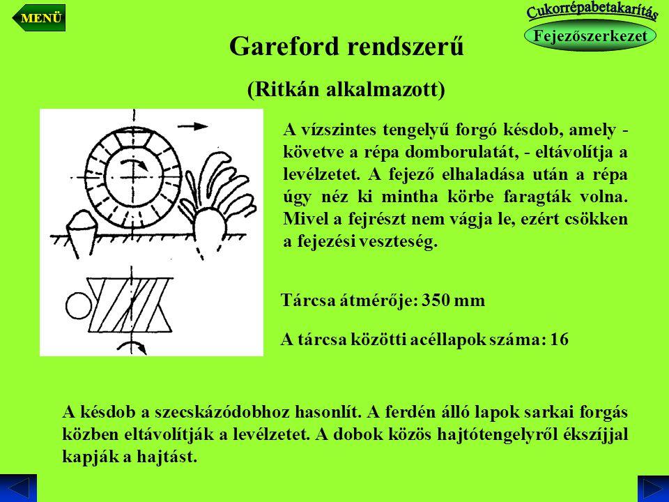 Gareford rendszerű (Ritkán alkalmazott) Tárcsa átmérője: 350 mm A tárcsa közötti acéllapok száma: 16 A késdob a szecskázódobhoz hasonlít. A ferdén áll