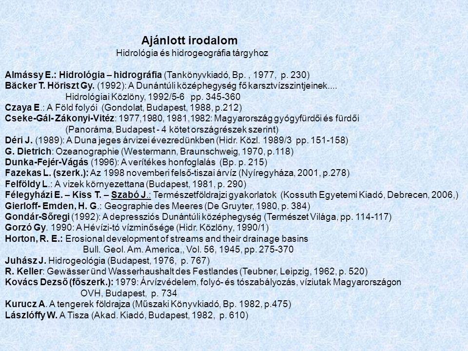 Ajánlott irodalom (folytatás) Machunka S.- Banczerowski J.
