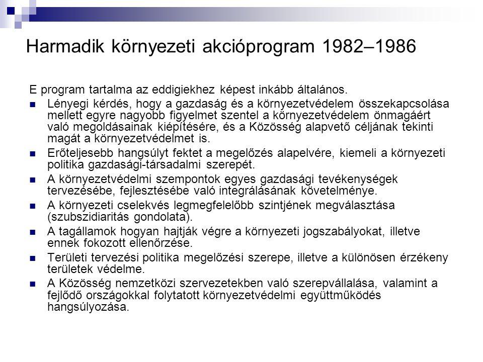 Harmadik környezeti akcióprogram 1982–1986 E program tartalma az eddigiekhez képest inkább általános. Lényegi kérdés, hogy a gazdaság és a környezetvé