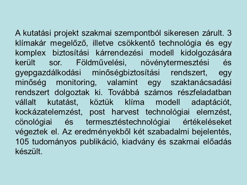 A kutatási projekt szakmai szempontból sikeresen zárult. 3 klímakár megelőző, illetve csökkentő technológia és egy komplex biztosítási kárrendezési mo
