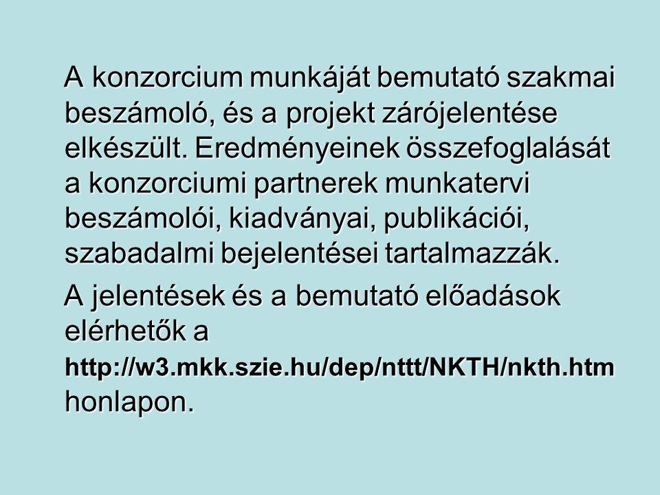 A konzorcium munkáját bemutató szakmai beszámoló, és a projekt zárójelentése elkészült.