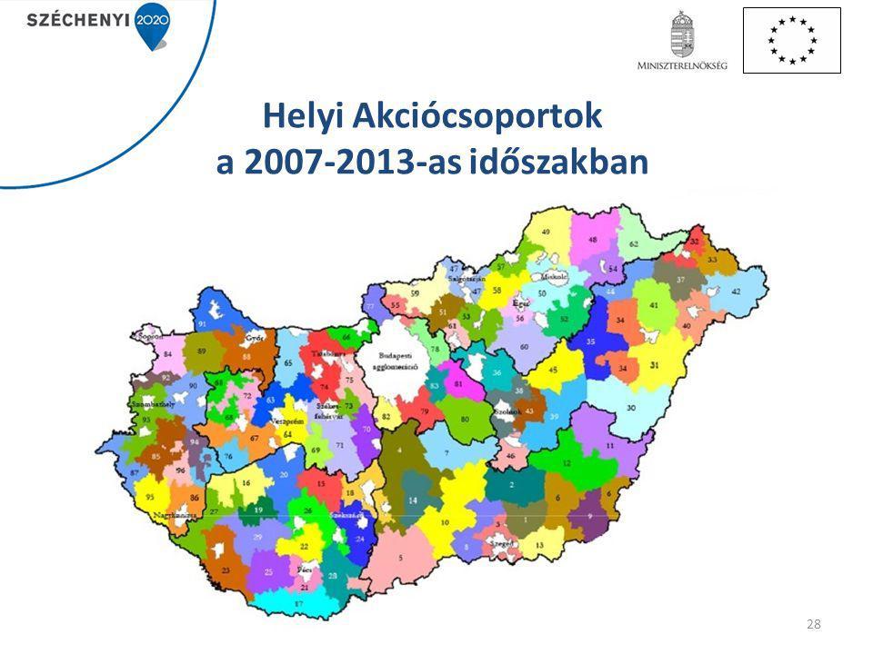 Helyi Akciócsoportok a 2007-2013-as időszakban 28