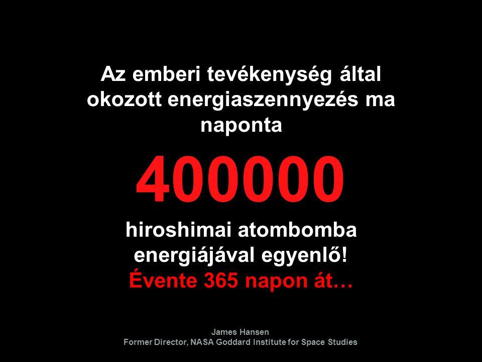 Az emberi tevékenység által okozott energiaszennyezés ma naponta hiroshimai atombomba energiájával egyenlő.