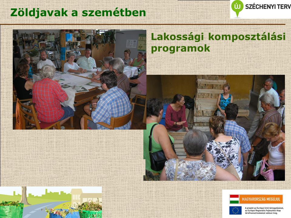 Zöldjavak a szemétben Lakossági komposztálási programok