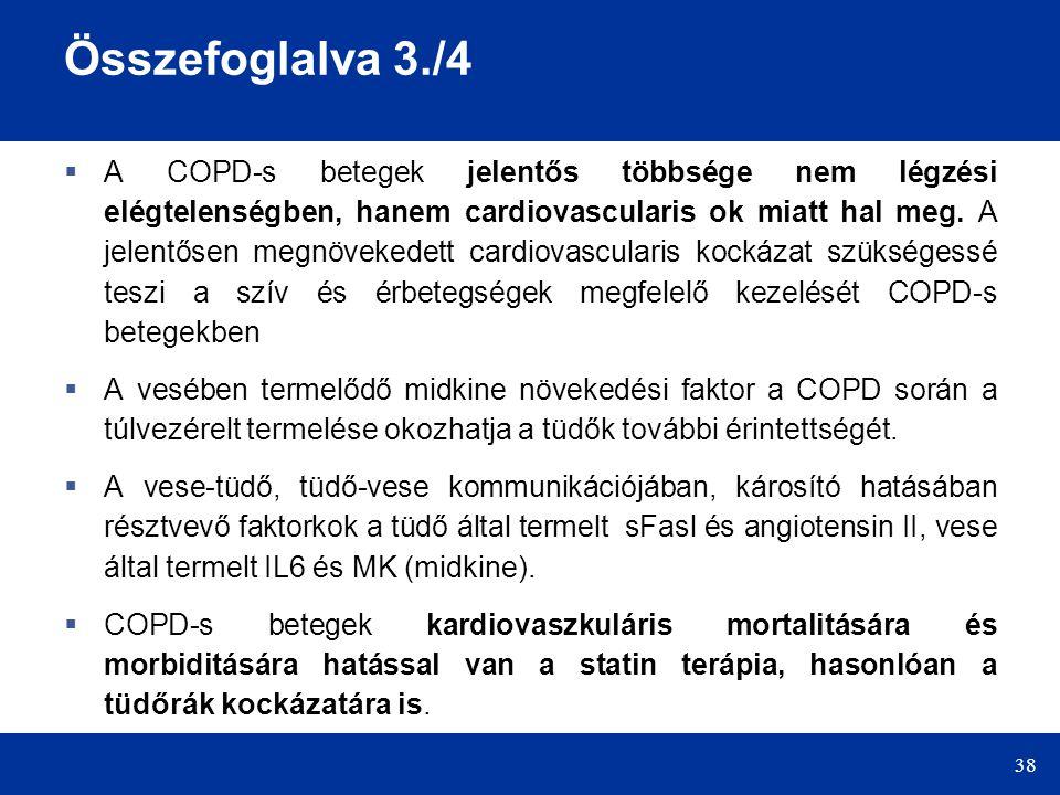 38 Összefoglalva 3./4  A COPD-s betegek jelentős többsége nem légzési elégtelenségben, hanem cardiovascularis ok miatt hal meg. A jelentősen megnövek