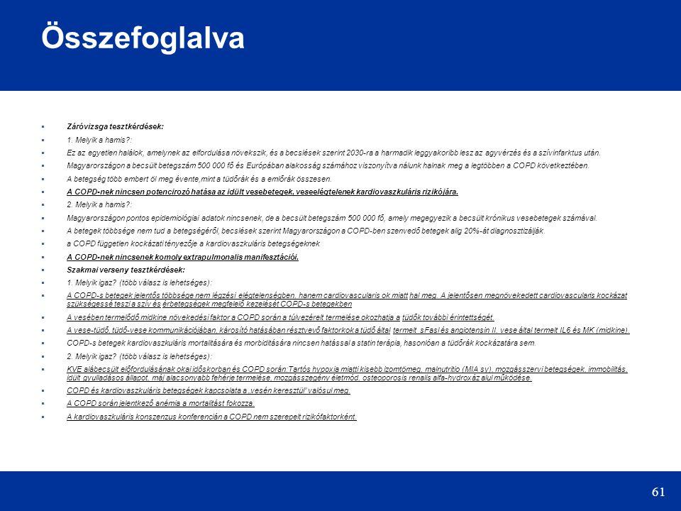 61 Összefoglalva  Záróvizsga tesztkérdések:  1.