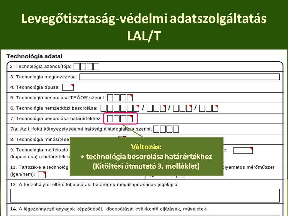 Levegőtisztaság-védelmi adatszolgáltatás LAL/T Változás: technológia besorolása határértékhez (Kitöltési útmutató 3. melléklet)