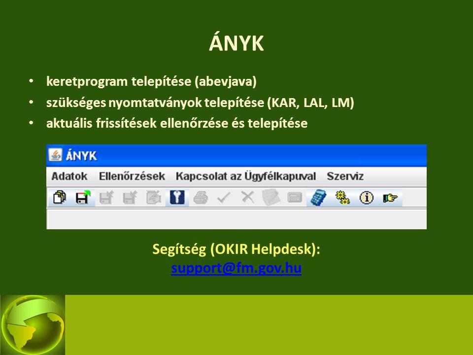 ÁNYK keretprogram telepítése (abevjava) szükséges nyomtatványok telepítése (KAR, LAL, LM) aktuális frissítések ellenőrzése és telepítése Segítség (OKI