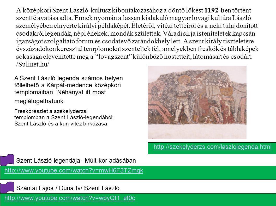 Freskórészlet a székelyderzsi templomban a Szent László-legendából: Szent László és a kun vitéz birkózása. http://www.youtube.com/watch?v=mwH6F3TZmgk