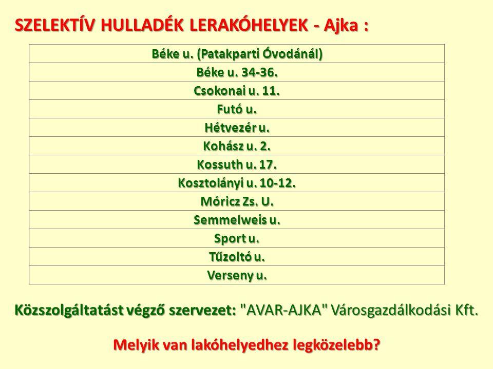 SZELEKTÍV HULLADÉK LERAKÓHELYEK - Ajka : Közszolgáltatást végző szervezet:
