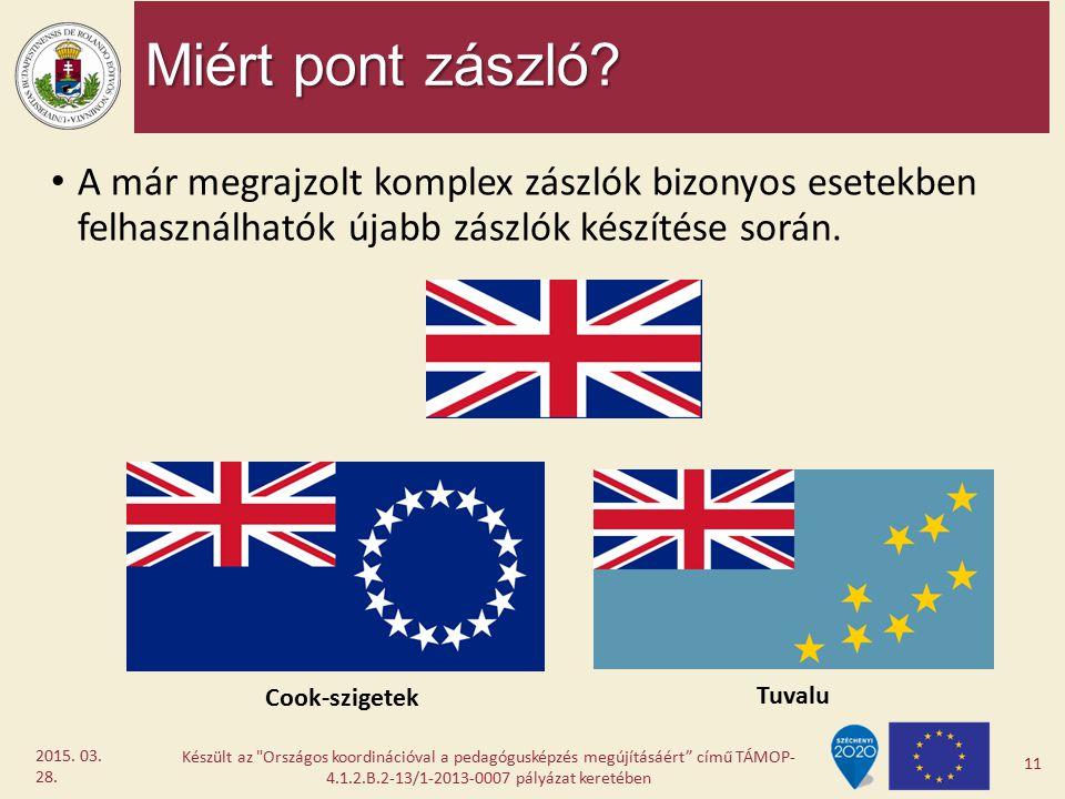Miért pont zászló? A már megrajzolt komplex zászlók bizonyos esetekben felhasználhatók újabb zászlók készítése során. Készült az