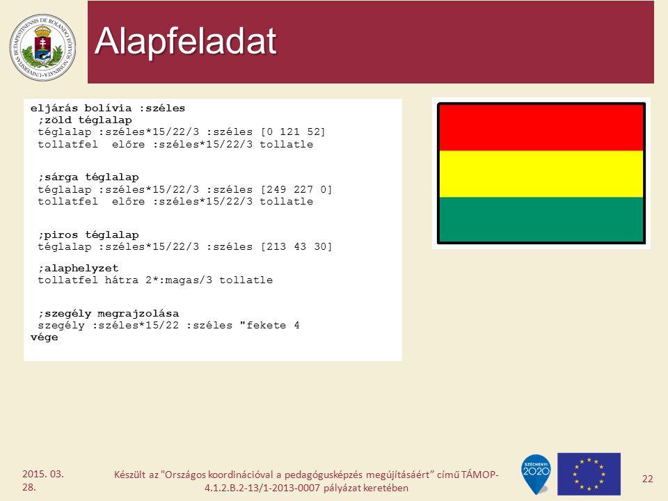 Alapfeladat eljárás bolívia :széles ;zöld téglalap téglalap :széles*15/22/3 :széles [0 121 52] tollatfel előre :széles*15/22/3 tollatle ;sárga téglala